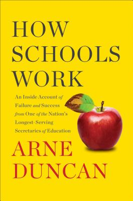 Image for How Schools Work: An Inside Account of Failure and Success from One of the Nation's Longest-Serving Secretaries of Education