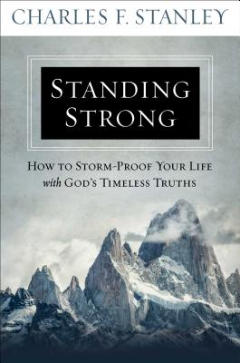 Image for Standing Strong: How to Storm-Proof Your Life with Gods Timeless Truths