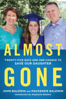 Image for Almost Gone: Twenty-Five Days and One Chance to Save Our Daughter