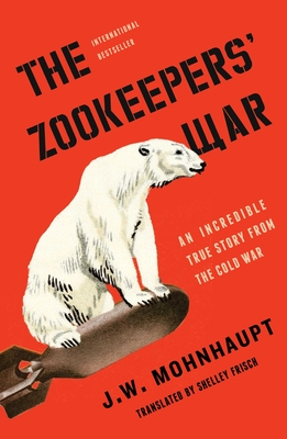 Image for ZOOKEEPERS' WAR: AN INCREDIBLE TRUE STORY FROM THE COLD WAR