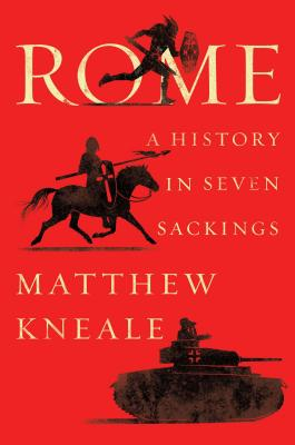 Image for Rome: A History in Seven Sackings