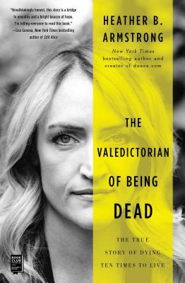 Image for The Valedictorian of Being Dead: The True Story of Dying Ten Times to Live