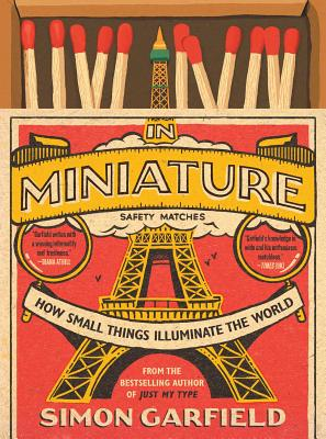 Image for In Miniature: How Small Things Illuminate the World
