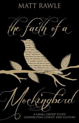 Image for The Faith of a Mockingbird Participant's Guide