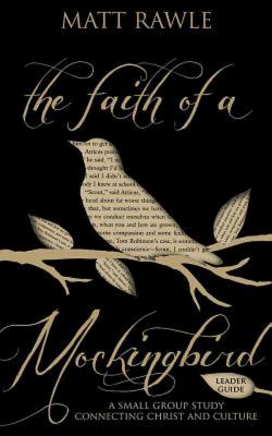 Image for The Faith of a Mockingbird Leader Guide