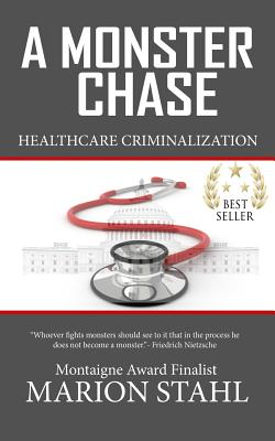 Image for a Monster Chase: Health Care Criminalization