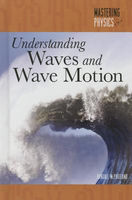 Image for Understanding Waves and Wave Motion