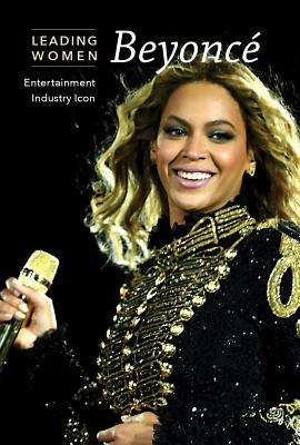 Beyonce: Entertainment Industry Icon (Leading Women), Griffiths, Katie