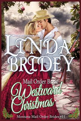Image for Mail Order Bride: Westward Christmas: Sweet Clean Historical Cowboy Romance (Montana Mail Order Brides) (Volume 11)