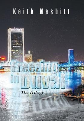 Image for Freezing in Duval: The Trilogy