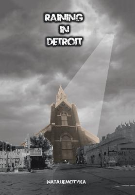 Raining in Detroit, Motyka, Natalie