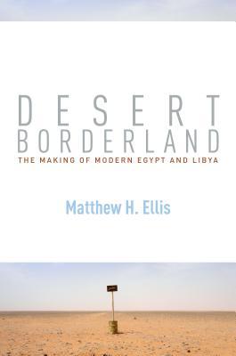 Image for Desert Borderland: The Making of Modern Egypt and Libya