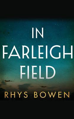 In Farleigh Field: A Novel of World War II, Rhys Bowen