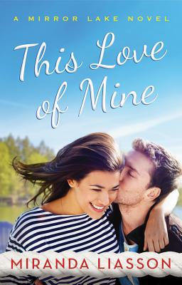 Image for This Love of Mine (A Mirror Lake Novel)