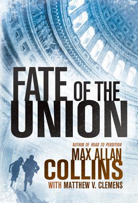 Fate of the Union (Reeder and Rogers Thriller), Collins, Max Allan; Clemens, Matthew V.