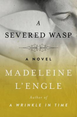 A Severed Wasp: A Novel, Madeleine L'Engle