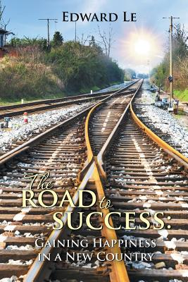Image for The Road to Success:: Gaining Happiness in a New Country