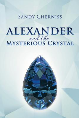 Alexander and the Mysterious Crystal, Cherniss, Sandy