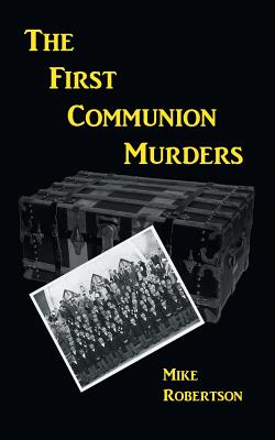 The First Communion Murders: A Novel, Robertson, Mike