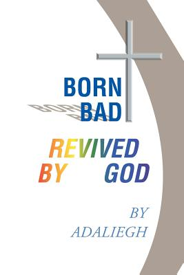 Image for Born Bad Revived by God