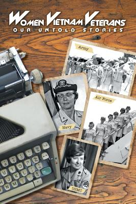 Women Vietnam Veterans: Our Untold Stories, Lowery, Donna A.
