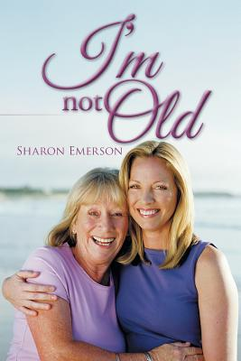 I'm Not Old, Emerson, Sharon