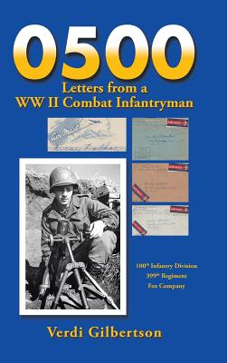 0500 Letters from a WW II Combat Infantryman, Gilbertson, Verdi