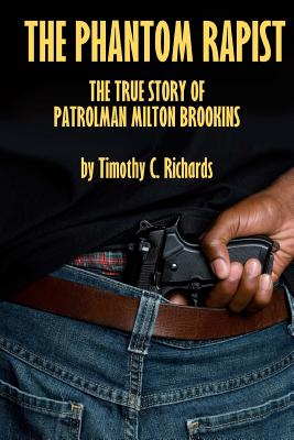Image for Phantom Rapist: The True Story of Patrolman Milton Brookins