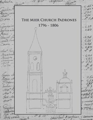 Image for The Mier Church Padrones 1796-1806