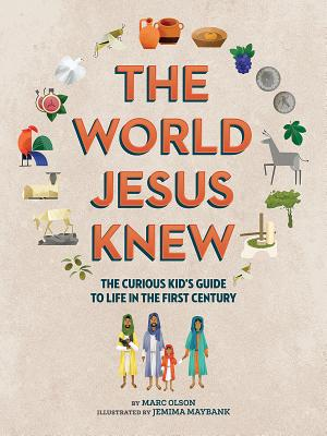 Image for The World Jesus Knew: A Curious Kid's Guide to Life in the First Century (Curious Kids' Guides)