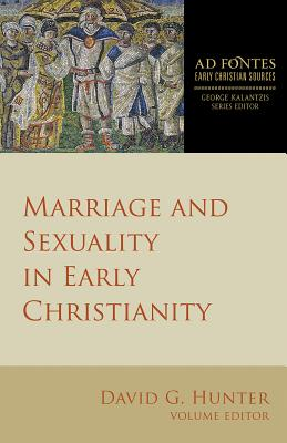 Image for Marriage and Sexuality in Early Christianity (Ad Fontes: Early Christian Sources)