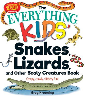 Image for THE EVERYTHING KIDS SNAKES, LIZARDS AND OTHER SCALY CREATURES BOOK