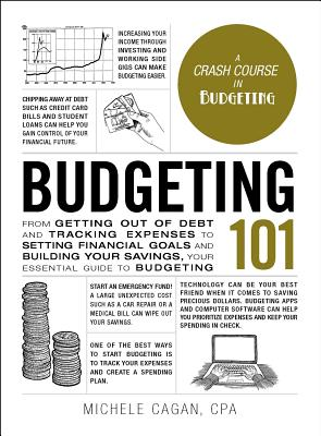 Image for Budgeting 101: From Getting Out of Debt and Tracking Expenses to Setting Financial Goals and Building Your Savings, Your Essential Guide to Budgeting (Adams 101)
