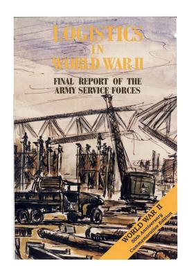 Image for Logistics in World War II: Final Report of the Army Service Forces