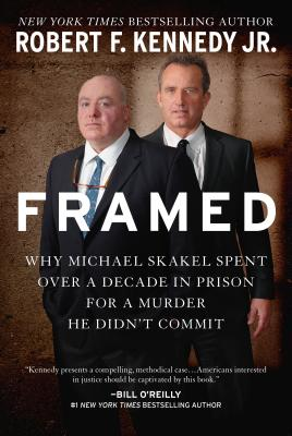 Image for Framed: Why Michael Skakel Spent Over a Decade in Prison For a Murder He Didn't Commit