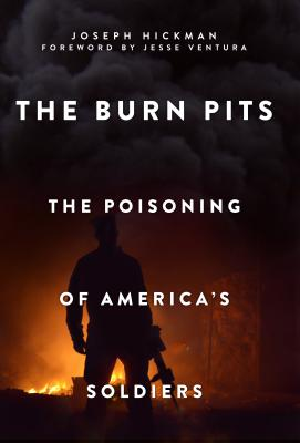 Image for The Burn Pits: The Poisoning of America's Soldiers