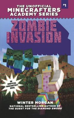 Image for Zombie Invasion: The Unofficial Minecrafters Academy Series, Book One