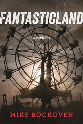 FantasticLand: A Thriller, Mike Bockoven