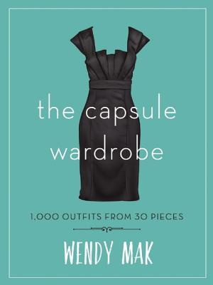 Image for CAPSULE WARDROBE, THE : 1,000 OUTFITS FROM 30 PIECES