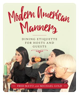 Image for Modern American Manners: Dinner Party Etiquette for Hosts and Guests