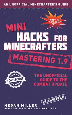 Image for Mini Hacks for Minecrafters: Mastering 1.9: The Unofficial Guide to the Combat Update