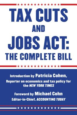 Image for Tax Cuts and Jobs Act: The Complete Bill