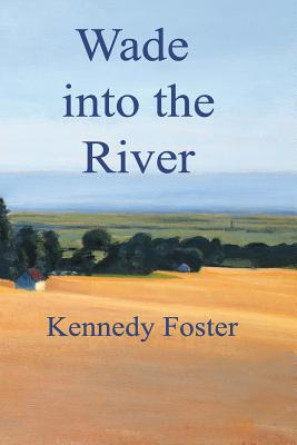 Image for Wade into the River