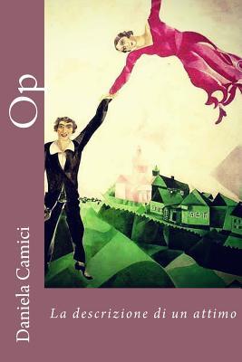 Image for Op: La descrizione di un attimo (Italian Edition)