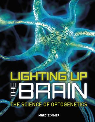 Image for Lighting Up the Brain: The Science of Optogenetics