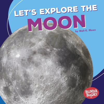 Image for Let's Explore the Moon (First Look at Space) (Bumba Books a First Look at Space)
