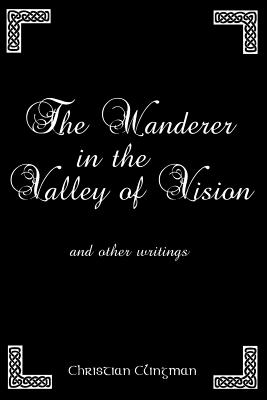 Image for The Wanderer in the Valley of Vision: and other writings