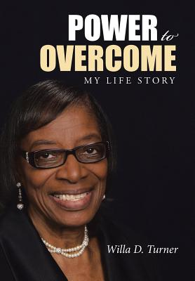 Image for Power to Overcome: My Life Story