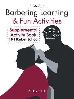 Barbering Learning & Fun Activities, Hill, Pauline  T.