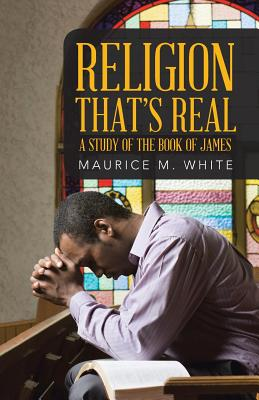 Religion That's Real, White, Maurice  M.